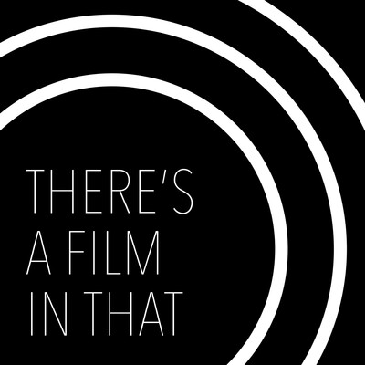 There's A Film In That