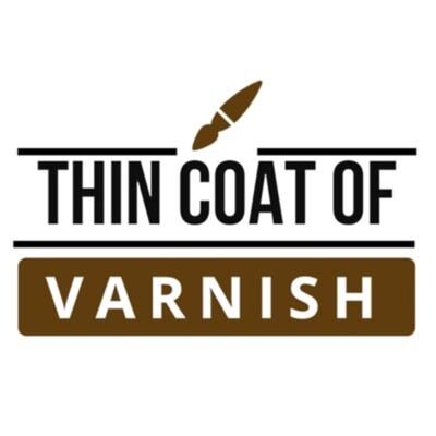 Thin Coat Of Varnish