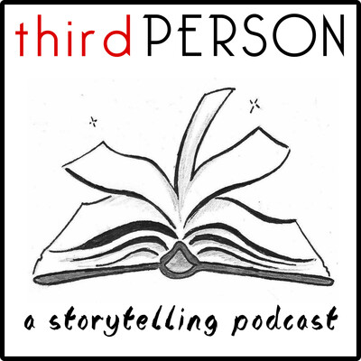 Third Person: A Storytelling Podcast