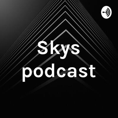 Skys podcast
