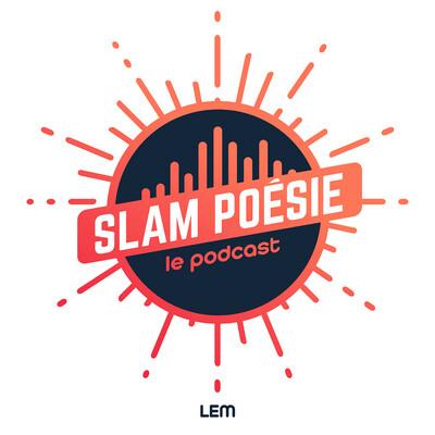 SLAM POÉSIE le podcast - LEM