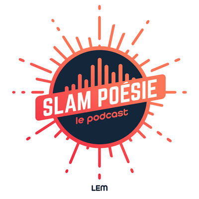 SLAM POÉSIE le podcast - LEM