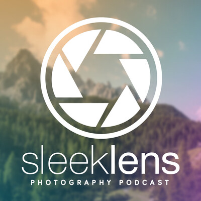 Sleeklens Photography Podcast