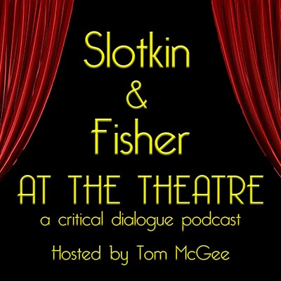 Slotkin and Fisher at the Theatre