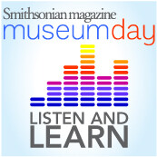 Smithsonian magazine's Museum Day September 25th 2010