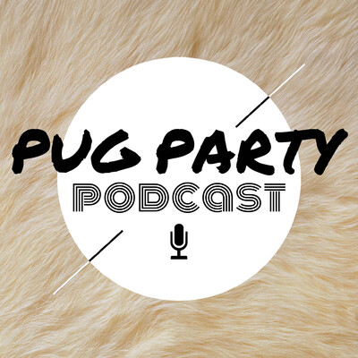 Pug Party Podcast