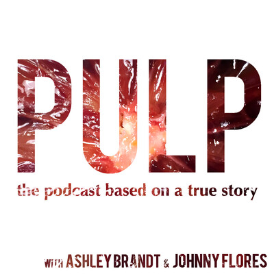 Pulp: the Podcast Based on a True Story
