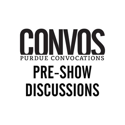 Purdue Convocations Pre-Show Discussions