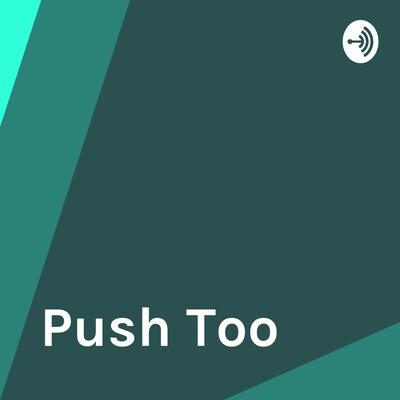 Push Too