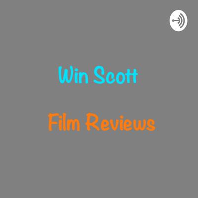 Win Scott Film Reviews