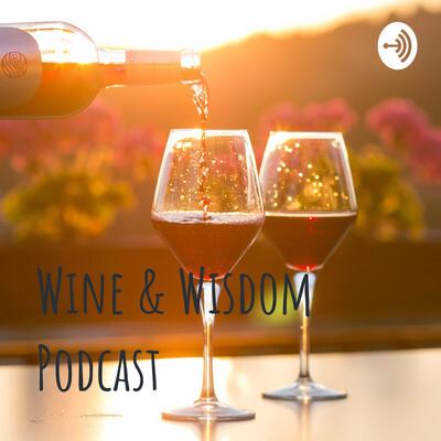 Wine & Wisdom Podcast