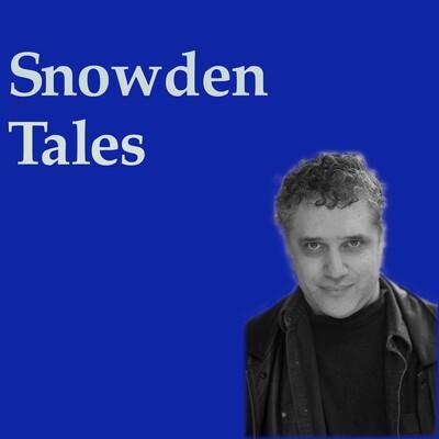Snowden Tales