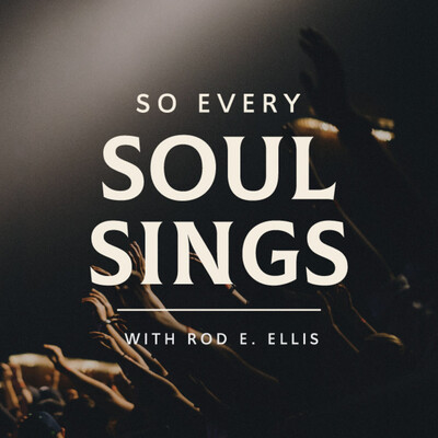 So Every Soul Sings