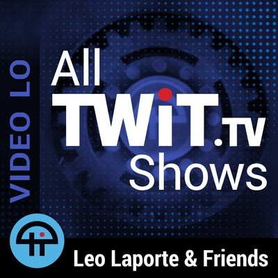 All TWiT.tv Shows (Video LO)