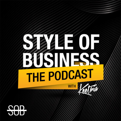 SOB: Style of Business The Podcast