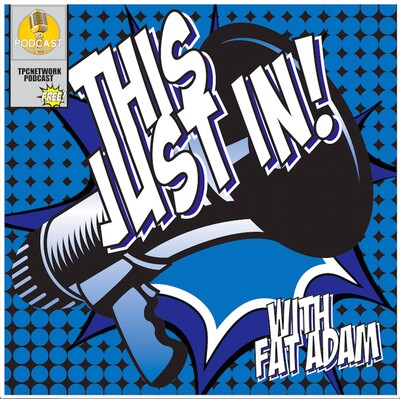 This Just In! With Fat Adam