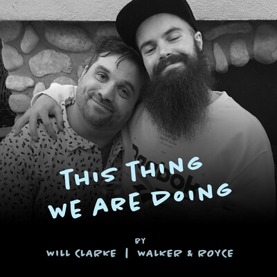 This Thing We Are Doing by Will Clarke and Walker & Royce
