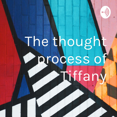 The thought process of Tiffany