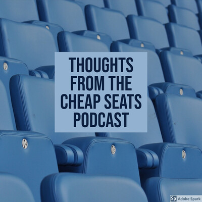 Thoughts From the Cheap Seats