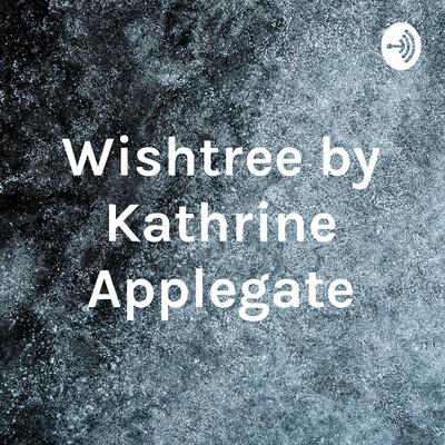 Wishtree by Kathrine Applegate