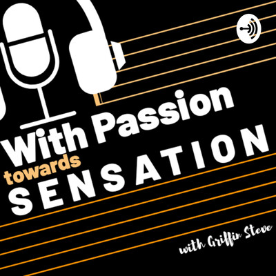 With Passion Towards Sensation