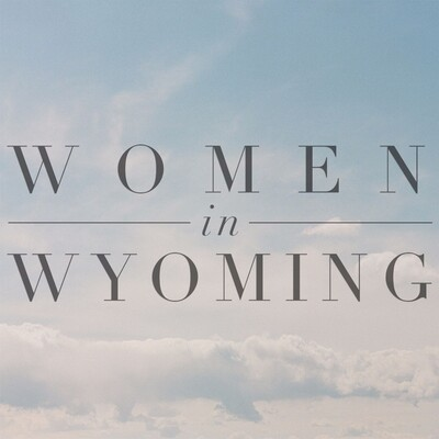 Women in Wyoming Podcast