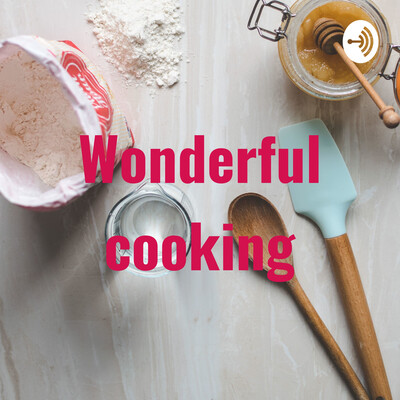 Wonderful cooking