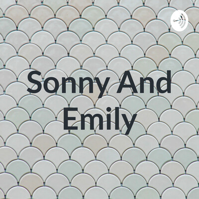 Sonny And Emily