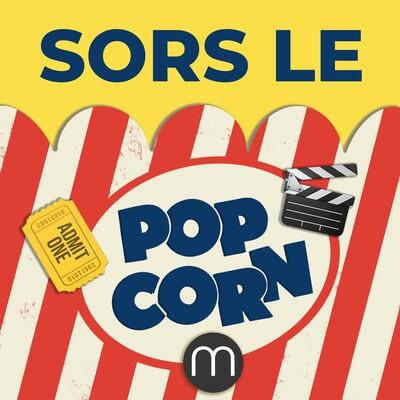 Sors le Popcorn, le podcast ciné/séries de madmoiZelle