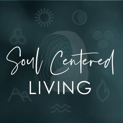 Soul Centered Living