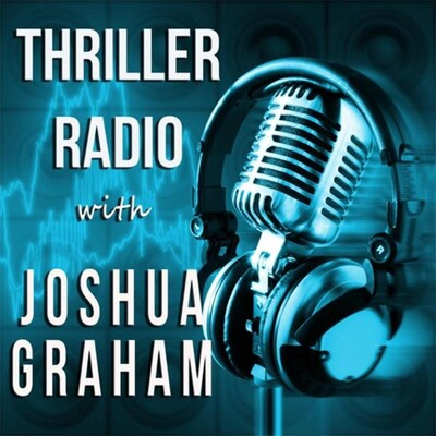 Thriller Radio with Joshua Graham
