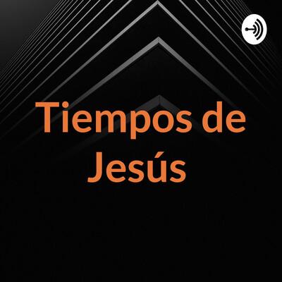 Tiempos de Jesús