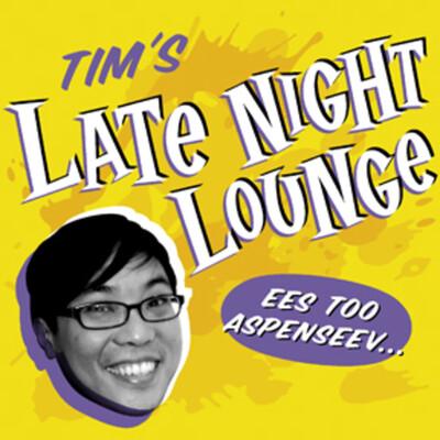 Tim's Late Night Lounge