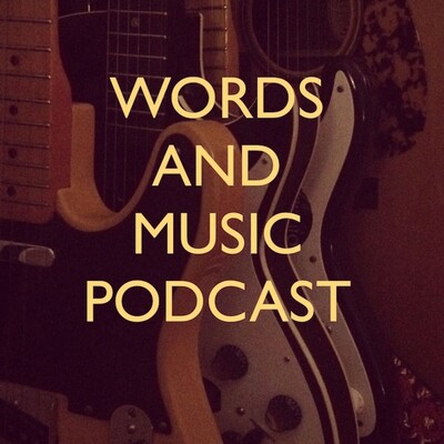 Words and Music Podcast