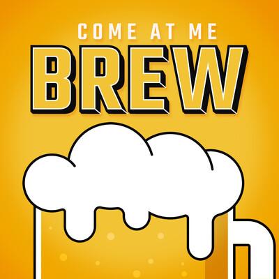 Come At Me Brew