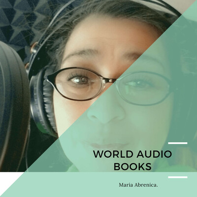 WORLD AUDIO BOOKS / Narrated by Maria Abrenica