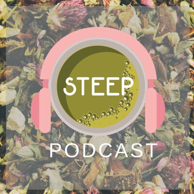 Steep: The Tea Podcast for Friends
