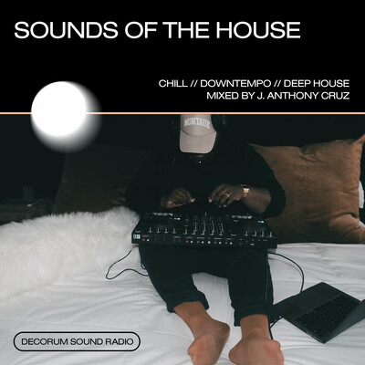 Sounds of the House with J. Anthony Cruz