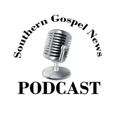 Southern Gospel News Podcast