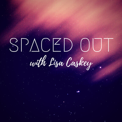 Spaced Out with Lisa Caskey