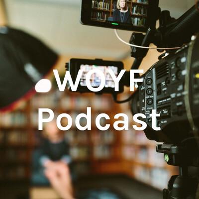 WOYF Podcast