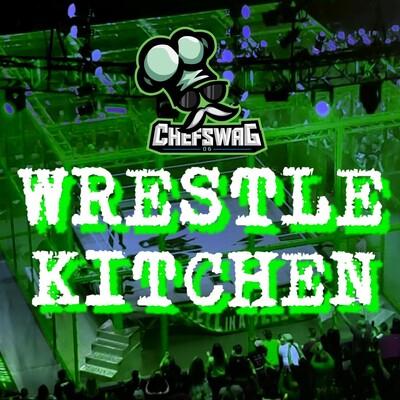Wrestle Kitchen w/ ChefSwag06