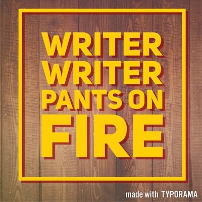 Writer, Writer, Pants On Fire