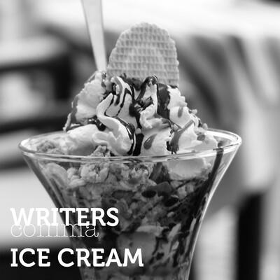 Writers comma Ice Cream