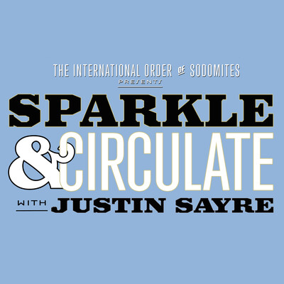 Sparkle & Circulate with Justin Sayre