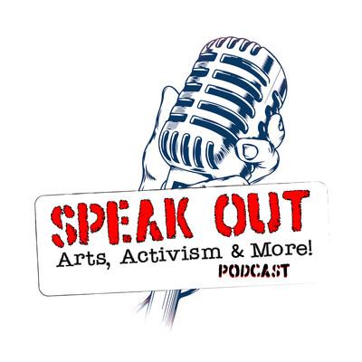 Speak Out: Arts, Activism & More