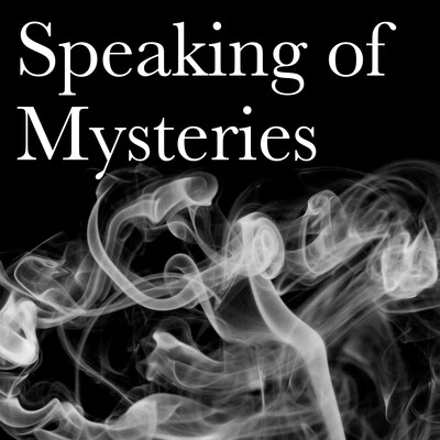 Speaking of Mysteries