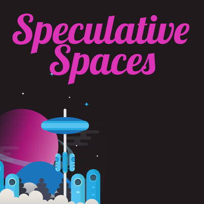 Speculative Spaces Podcast