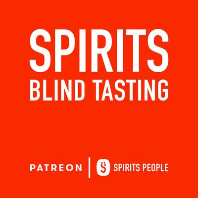Spirits Blind Tasting - A Spirits People Podcast