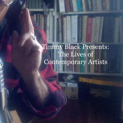 Timmy Black Presents: The Lives of Contemporary Artists
